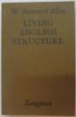 LIVING ENGLISH STRUCTURE by W. STANNARD ALLEN , 1977
