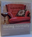 LIVING NORMALLY WHERE LIFE COMES BEFORE STYLE by TREVOR NAYLOR, PHOTOGRAPHS by NIKI MEDLIK , 2007