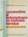 LOCOMOTIVE SI AUTOMOTOARE CU MOTOARE TERMICE de ALEXANDRU POPA, 1984
