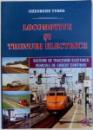 LOCOMOTIVE SI TRENURI ELECTRICE  - SISTEME DE TRACTIUNE ELECTRICA , VEHICULE DE CURENT CONTINUU de GHEORGHE TUROS , 2002