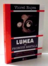 LUMEA CA PROIECTIE MENTALA de VIOREL RUJEA , 2004