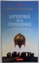 LUPTATORUL DE LA STONEHENGE de MAURO RACCASI , 2010
