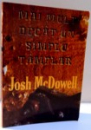 MAI MULT DECAT UN SIMPLU TAMPLAR de JOSH MCDOWELL , 2008