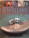 MAKE YOUR OWN JEWELLERY, MORE THAN 100 IDEAS FOR CREATING STUNNING PIECES FROM EVERYDAY MATERIALS de ANN KAY, 2005