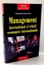 MANAGEMENT INTERNATIONAL SI RELATII ECONOMICE INTERNATIONALE de CAMELIA DUMITRIU , 2000