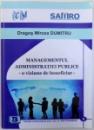 MANAGEMENTUL ADMINISTRATIEI PUBLICE - O VIZIUNE DE BENEFICIAR de DRAGOS MIRCEA DUMITRU, 2012