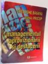 MANAGEMENTUL APROVIZIONARII SI DESFACERII (VANZARII) de GHEORGHE BASANU , MIHAI PRICOP , 1996
