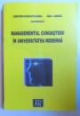 MANAGEMENTUL CUNOASTERII IN UNIVERSITATEA MODERNA de CONSTANTA - NICOLETA BODEA si IOAN I. ANDONE , 2007