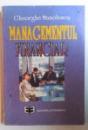 MANAGEMENTUL FINANCIAR - CONCEPTE, INSTRUMENTE , STUDII DE CAZ de GHEORGHE MANOLESCU , 1995