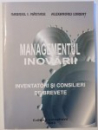 MANAGEMENTUL INOVARII - INVENTATORI SI CONSILIERI DE BREVETE de GABRIEL  I . NASTASE si ALEXANDRU LORENT , 2002 , DEDICATIE*