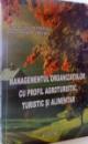MANAGEMENTUL ORGANIZATIILOR CU PROFIL AGROTURISTIC , TURISTIC SI ALIMENTAR de ILIUTA PATRASCU , ROXANA NICOLINA CRETOIU , 2011