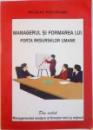 MANAGERUL SI FORMAREA LUI FORTA RESURSELOR UMANE de NICOLAE POSTAVARU, 1998