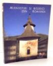 MANASTIRI SI BISERICI DIN ROMANIA , 2008