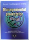 MANGEMENTUL PROIECTELOR  - GLOSAR - PRIMA EDITIE , coordonatori  CONSTANTA - NICOLETA BODEA ... ANA RAMONA LUPU , 2002