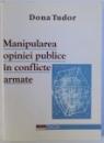 MANIPULAREA OPINIEI PUBLICE IN CONFLICTE ARMATE de DONA TUDOR , 2001