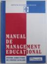 MANUAL DE MANAGEMENT EDUCATIONAL  - PENTRU DIRECTORII DE UNITATI SCOLARE , coordonator SERBAN IOSIFESCU , 2000