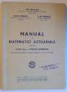 MANUAL DE MATEMATICI ACTUARIALE PENTRU CLASA VIII - A A LICEELOR COMERCIALE de GH. MIHOC...H. M. IONESCU, DEDICATIE*