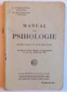 MANUAL DE PSIHOLOGIE - PENTRU CLASA A VI SI VII SECUNDARA de I. PETROVICI si N. BAGDASAR, 1934