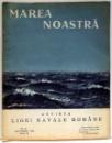 MAREA NOASTRA , REVISTA LIGI NAVALE ROMANE , NR. 10 , OCTOMBRIE, ANUL III , 1934