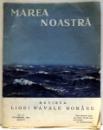 MAREA NOASTRA , REVISTA LIGI NAVALE ROMANE , NR. 10 , OCTOMBRIE, ANUL IV , 1935
