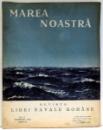 MAREA NOASTRA , REVISTA LIGI NAVALE ROMANE , NR. 11 , NOIEMBRIE, ANUL III , 1934