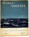 MAREA NOASTRA , REVISTA LIGI NAVALE ROMANE , NR. 12 , DECEMBRIE , ANUL III , 1934