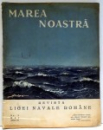MAREA NOASTRA , REVISTA LIGI NAVALE ROMANE , NR. 5 , MAI , ANUL III , 1934