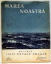 MAREA NOASTRA , REVISTA LIGI NAVALE ROMANE , NR. 6  , IUNIE, ANUL III , 1934