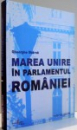 MAREA UNIRE IN PARLAMENTUL ROMANIEI de GHEORGHE SBARNA , 2007