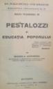 MARII PEDAGOGI: II. PESTALOZZI SI EDUCATIA POPORULUI de GEORGE G. ANTONESCU  1919