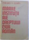 MARILE INSTITUTII ALE DREPTULUI CIVIL ROMAN 2. - PERSOANA FIZICA SI PERSOANA JURIDICA  de MIRCEA N. COSTIN , 1984