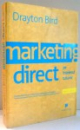 MARKETING DIRECT PE INTELESUL TUTUROR de DRAYTON BIRD , 2007