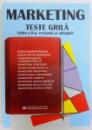 MARKETING  - TESTE GRILA , EDITIA A  - II  -A , coordonator VIRGIL BALAURE , 2000