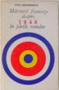 MARTURII FRANCEZE DESPRE 1848 IN TARILE ROMANE de TITU GEORGESCU  1968