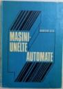 MASINI -UNELTE AUTOMATE de DUMITRU ZETU , 1976