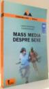 MASS MEDIA DESPRE SEXE de LAURA GRUNBERG , 2005