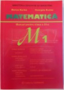 MATEMATICA - MANUAL PENTRU CLASA A XI -A , TRUNCHI COMUN + CURRICULUM DIFERENTIAT de MARIUS BURTEA si GEORGETA BURTEA , 2006