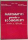 MATEMATICI PENTRU ECONOMISTI , TEORIE SI APLICATII de MARIN TOMA...FLORENTIN SERBAN , 2005