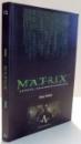 MATRIX , STIINTA . FILOZOFIE SI RELIGIE de GLEN YEFFETH , 2003