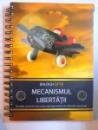 MECANISMUL LIBERTATII - SECRETELE CONSTRUIRII UNEI RETELE GENERATOARE DE VENIT PASIV, PAS CU PAS  de BALOGH OTTO , 2011