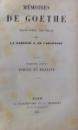 MEMOIRES DE GOETHE VOL. I , traduction nouvelle par LA BRONNE A. DE CARLOWITZ , 1886
