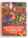 MENTINEREA CALITATII FLORILOR TAIATE de ALEXANDRINA AMARIUTEI, 1994