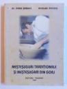 MESTESUGURI TRADITIONALE SI MESTESUGARI DIN GORJ de AL. DORU SERBAN si NICOLAE MISCHIE , 2003