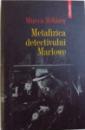 METAFIZICA DETECTIVULUI MARLOWE de MIRCEA MIHAIES , 2008 , DEDICATIE*