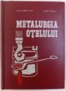 METALURGIA OTELULUI de ALEXANDRU RAU si IOSIF TRIPSA , 1973