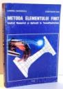METODA ELEMENTULUI FINIT de GABRIEL MARINESCU , CONSTANTIN IVAN , 1996