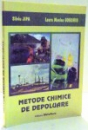 METODE CHIMICE DE DEPOLUARE de SILVIU JIPA , LAURA MONICA GORGHIU , 2007