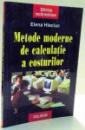METODE DE CALCULATIE A COSTURILOR de ELENA HLACIUC , 1999