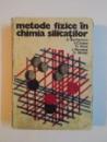 METODE FIZICE IN CHIMIA SILICATILOR de D. BECHERESCU , V. CRISTEA , FR. MARX , I. WENESSY , FR. WINTER , 1977