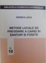 METODE LOCALE DE PREVENIRE A CARIEI IN SANTURI SI FOSETE, ED. a - II -a REVAZUTA SI ADAUGITA de RODICA LUCA, 1999